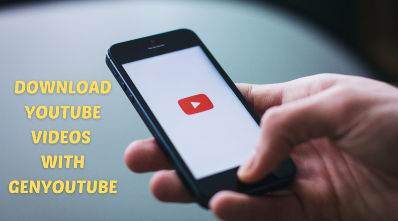 genyoutube how to download youtube videos